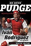 Me dicen Pudge: Mi pasion y mi vida el beisbol