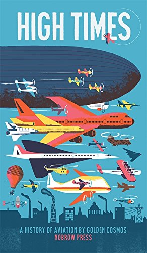 High Times: A History of Aviation (Nobrow Leporello)