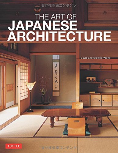 The Art of Japanese Architecture por David Young, Michiko Young
