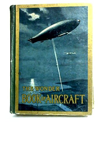 The Wonder Book of Aircraft for Boys and Girls (Wonder Books)