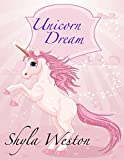 Books For Kids: Unicorn Dream: Kids Books, Children's Books, Bedtime Stories For Kids, Free Stories,Kids Adventure Books, Kids Fantasy (Kids Fantasy Books Ages 2-4 4-6 6-9 9-12)