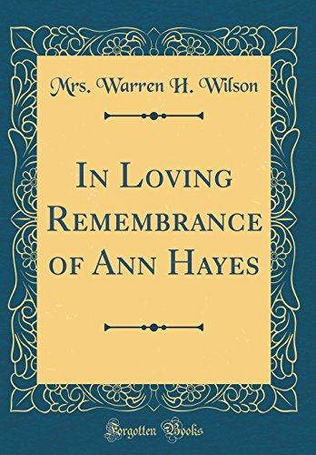 In Loving Remembrance of Ann Hayes (Classic Reprint)