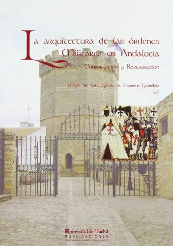 La arquitectura de las órdenes militares en Andalucía: Conservación y Restauración (Aldina)