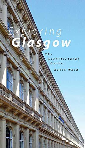 Exploring Glasgow: The Architectural Guide por Robin Ward