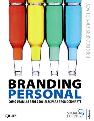 Branding Personal: Cómo usar las Redes Sociales para promocionarte (Social Media) por Erick Deckers