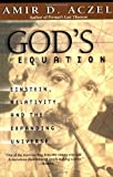 God's Equation: Einstein, Relativity, and the Expanding Universe by Amir D. Aczel (2000-11-28)