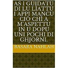 As I guidatu di lu lìattu I appi mancu ciò chì a m'aspettu in u dopu uni pochi di ghjorni. (Corsican Edition)