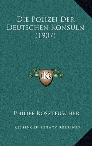 Die Polizei Der Deutschen Konsuln (1907)