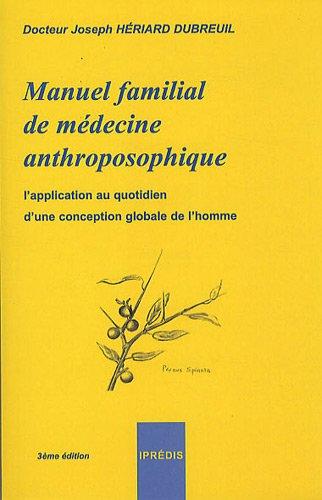Manuel familial de médecine anthroposophique : L'application au quotidien d'une conception globale de l'homme