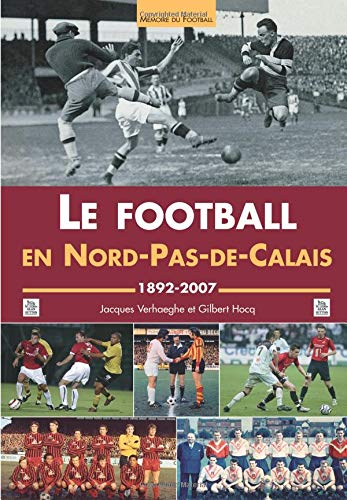 Football en Nord-Pas-de-Calais (Le) par Jacques Verhaeghe