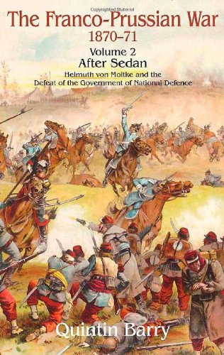Price comparison product image The Franco-Prussian War,  1870-71: v. 2: After Sedan. Helmuth Von Moltke and the Defeat of the Government of National Defence