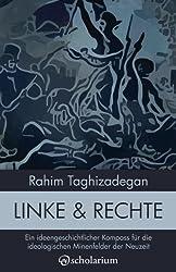Linke & Rechte: Ein ideengeschichtlicher Kompass für die ideologischen Minenfelder der Neuzeit (Analysen)