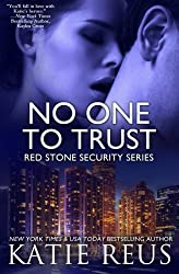 No One to Trust (Red Stone Security Series) (Volume 1) by Katie Reus (2013-12-18)