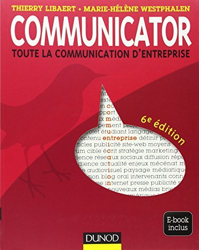 Communicator : Toute la communication d'entreprise by Thierry Libaert (2012-08-15)