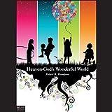 Heaven - God's Wonderful World