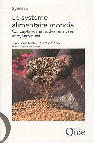 Le système alimentaire mondial: Concepts et méthodes, analyses et dynamiques