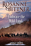 Embrace the Wild Land (Savage Destiny Book 4) (English Edition)
