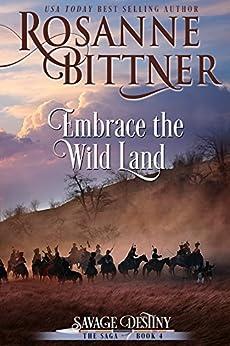 Embrace the Wild Land (Savage Destiny Book 4) (English Edition) par [Bittner, Rosanne]