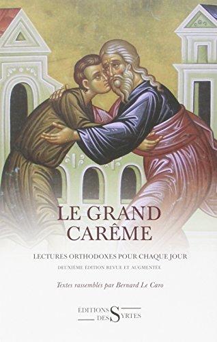 Le grand carême : Lectures orthodoxes pour chaque jour par Bernard Le Caro