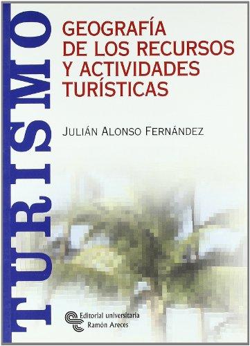 Descargar Libro Geografía de los Recursos y Actividades Turísticas (Manuales) de Julián Alonso Fernández