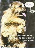 ¡guau! como interpretar el lenguaje de los perros (+CD)