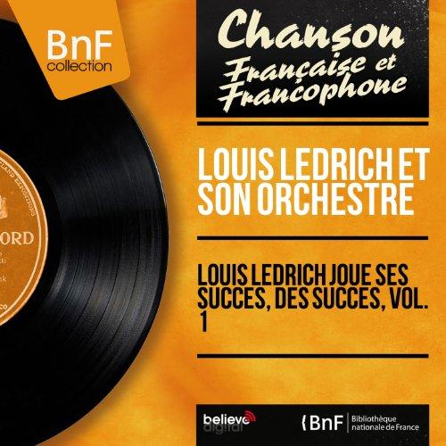 Louis Ledrich joue ses succès, des succès, vol. 1 (Mono version)