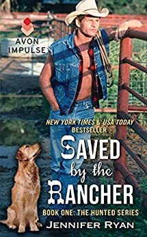 Saved by the Rancher: Book One: The Hunted Series by [Ryan, Jennifer]
