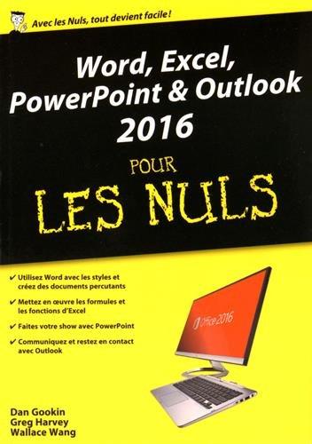 Word, Excel, Powerpoint & Outlook 2016 pour les nuls par Dan Gookin, Greg Harvey, Wallace Wang