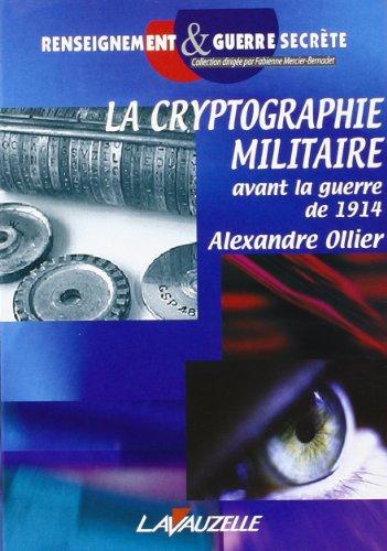 La cryptographie militaire avant la guerre de 1914...