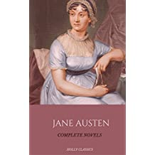 Jane Austen: The Complete Novels (Holly Classics) (English Edition)
