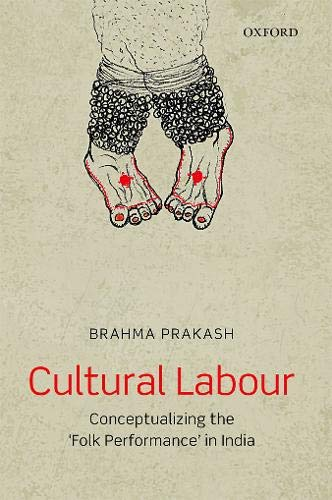Cultural Labour: Conceptualizing the 'Folk Performance' in India