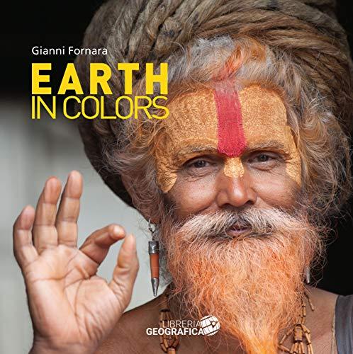 Earth in colors. Ediz. illustrata