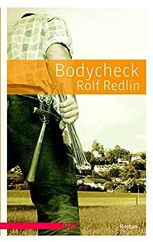 Rolf Redlin: Bodycheck; Homo-Werke alphabetisch nach Titeln