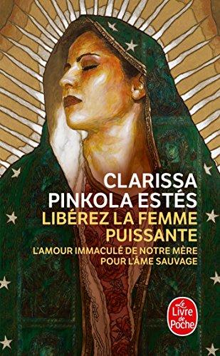 Libérez la femme puissante par Clarissa Pinkola-Estés