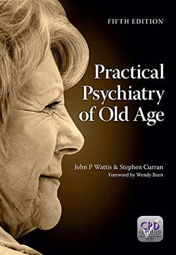 practical-psychiatry-of-old-age-fifth-edition-by-john-p-wattis-2013-06-05