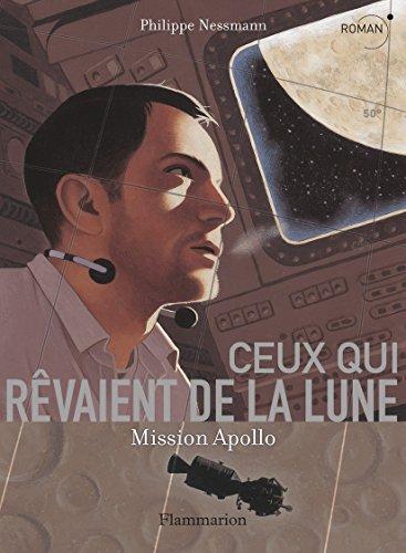 Ceux qui rêvaient de la Lune : Mission Apollo