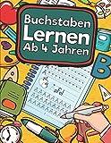 Buchstaben Lernen Ab 4 Jahren: Erste Buchstaben Schreiben Lernen Und Üben!...