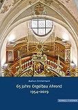 65 Jahre Orgelbau Ahrend 1954-2019 (Große Kunstführer / Große Kunstführer / Städte und Einzelobjekte, Band 292)