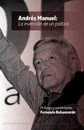 Andrés Manuel: La invención de un político