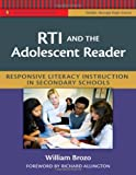 RTI and the Adolescent Reader: Responsive Literacy Instruction in Secondary Schools (Middle and High School) (Practitioner's Bookshelf) by William G. Brozo (2011-05-15)