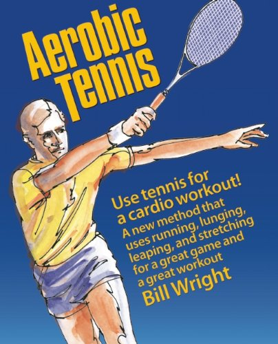 Aerobic Tennis: Use Tennis for a Cardio Workout por Bill Wright