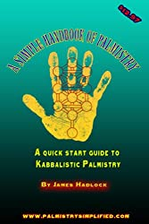 A Simple Handbook of Palmistry: A quick start guide to Palm reading (English Edition)