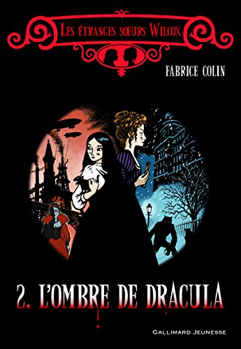 Les étranges sœurs Wilcox, II:L'ombre de Dracula