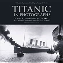 Titanic in Photographs by Daniel Klistorner (2013-10-01)