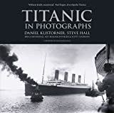 Titanic in Photographs by Daniel Klistorner (2014-04-01)