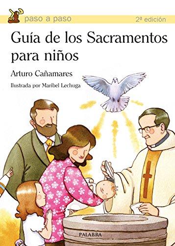GUIA DE LOS SACRAMENTOS PARA NIÑOS por Arturo Cañamares Pascual