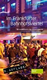 Im Frankfurter Bahnhofsviertel: 50 Highlights für Szenegänger - Ulrich Mattner