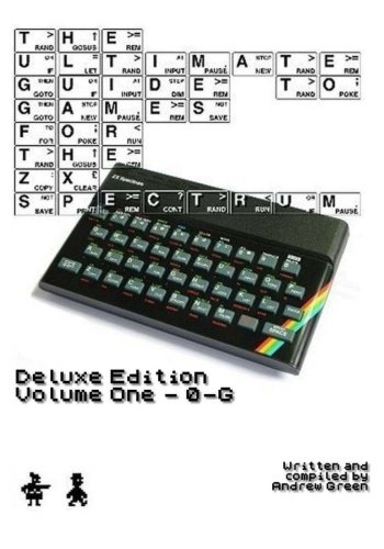 The Ultimate Guide to Games for the ZX Spectrum Deluxe Edition Volume 1 por Andrew J Green