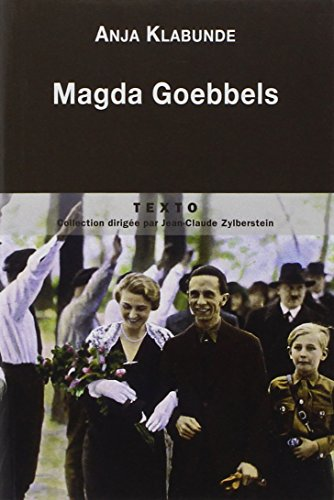 Magda Goebbels : Approche d'une vie