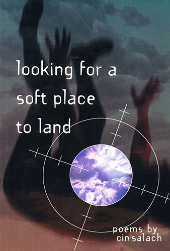 Looking for a Soft Place to Land: Poems